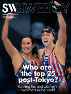 SW Biweekly 8-21-21 - Who Are The Top 25 Post-Tokyo - Ranking The Best Womens Swimmers In the World - COVER